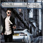 CD: Cruzito – The Platinum Chronicles (The Lost Tape) (2010)