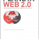 E-book: Planeta Web 2.0 Inteligencia colectiva o medios fast food
