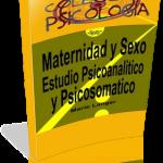 Maternidad y Sexo: Estudio Psicoanalítico y Psicosomático, Marie Langer