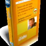 Habla y Lenguaje: Desarrollo del habla y lenguaje en niños con síndrome de Down, de 0 a 5 años