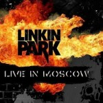Linkin Park – Live in Moscow (2011)[DF]