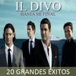 Il Divo  Hasta Mi Final Grandes Éxitos (2009)  [WU]