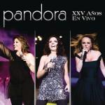 Pandora – Xxv Años En Vivo (2011)(df)