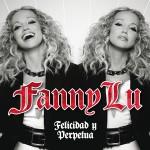 Fanny Lu  Felicidad Y Perpetua (2011) Ups