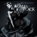 Rihanna  Woman In Black (2011)(df)