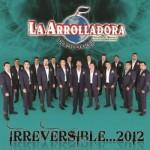 La Arrolladora Banda El Limon Irreversible(2012)(df)