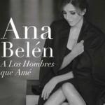 Ana Belén  A Los Hombres Que Amé (2011)(df)