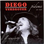 Diego Verdaguer  Pideme En Vivo El Concierto (2012)(df)