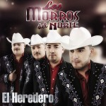 Los Morros Del Norte  El Heredero (2012)(df)