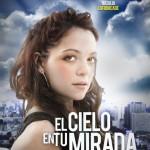 El.Cielo.En.Tu.Mirada  [ 2011 ][DVDR][accion][Latino][Multihost]