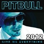 Pitbull – Give Me Everything Back [2012] [UL]