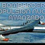 El Bombardero de Propulsión Nuclear Avanzado [MP4 360p]-[Castellano]-[C.Historia]
