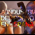 La indústria del Porno; en España [MP4][360p][Catalán][2012]