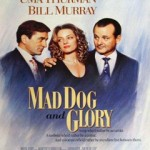Mad Dog and Glory (DVD5)(NTSC)(Ing-Lat-Fra)(Comedia)(1993)