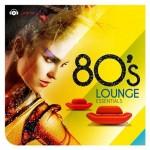 80s Lounge Essentials (2013)