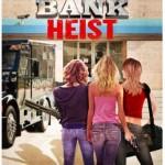 Teenage Bank Heist [2012] [DVDRip]