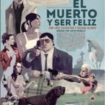 El muerto y ser feliz [2012] [DVDRip] [ Audio Castellano]