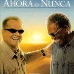 Ahora o nunca (The Bucket List) (2007) [DvdRip] [Castellano] [BS-FS-LB-UL-SC]