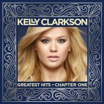 Kelly Clarkson – Greatest Hits Chapter One – 2012
