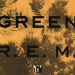 R.E.M. – Green (25th Anniversary) (2013)