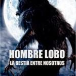 Hombre Lobo – La Bestia Entre Nosotros [2012] [DvdRip] Español Latino