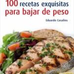 100 Recetas Exquisitas para bajar de Peso (Multiformato)