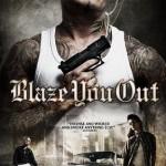 Blaze you out (2013) [DvdRip] [Sub Español] [MEGA-FS-PL]