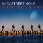 Backstreet Boys – In a World Like This (US iTunes Version)(2013)