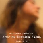 Ayer no termina nunca (2013) [DVDRip][Castellano AC3 5.1][Drama]