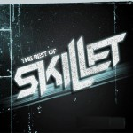 Skillet – The Best Of (2013)