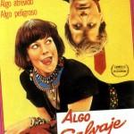 Algo salvaje (1986) [DvdRip] [Castellano] [BS-FS-LB-UL-SC]