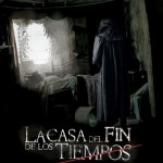 La Casa del Fin de los Tiempos (2013) DvdRip Latino