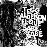 Descargar Tego Calderon – El Que Sabe, Sabe 2015 (CD Completo) (Mega)