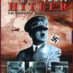 Adolf Hitler: La Historia Jamas Contada 2/2 (Documental) (Mega)